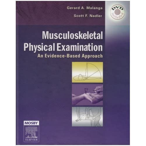 Musculoskeletal Physical Examination: An Evidence-Based Approach, Textbook with DVD Gerard A. Malanga MD and Scott Nadler DO