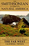 The Smithsonian Guides to Natural America: The Far West: California, Nevada