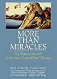 img - for More Than Miracles: The State of the Art of Solution-focused Brief Therapy (Haworth Brief Therapy) (Paperback) - Common book / textbook / text book