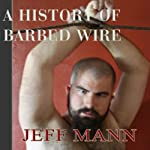 A History of Barbed Wire | Jeff Mann