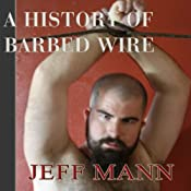 A History of Barbed Wire | [Jeff Mann]