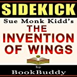 The Invention of Wings: by Sue Monk Kidd - Sidekick |  BookBuddy