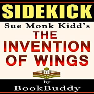 The Invention of Wings: by Sue Monk Kidd - Sidekick Audiobook