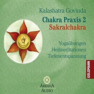 Sakralchakra (Chakra Praxis 2) Hörbuch