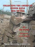 img - for Collecting the American Sniper Rifle 1900 to 1945 book / textbook / text book