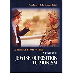 A Threat from Within: A History of Jewish Opposition to Zionism