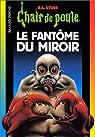 Chair de poule, tome 74 : Le Fantôme du miroir