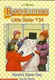 Karen's Snow Day (Baby-Sitters Little Sister, No. 34) (0590456504) by Martin, Ann M.