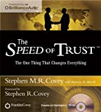 img - for By Stephen M.R. Covey The Speed of Trust: The One Thing That Changes Everything (Unabridged) [Audio CD] book / textbook / text book