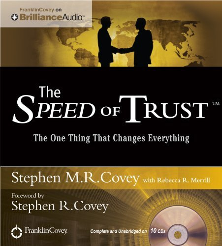 By Stephen M.R. Covey The Speed of Trust: The One Thing That Changes Everything (Unabridged) [Audio CD] PDF