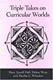 img - for Triple Takes on Curricular Worlds book / textbook / text book