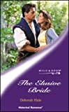 THE ELUSIVE BRIDE (HISTORICAL ROMANCE S.) (0263835286) by DEBORAH HALE