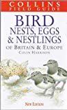 C.J.O. Harrison A Field Guide to the Nests, Eggs and Nestlings of British and European Birds (Collins Field Guide)
