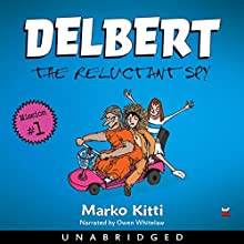 Delbert: The Reluctant Spy Audiobook by Marko Kitti Narrated by Owen Whitelaw