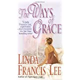 The Ways of Grace ~ Linda Francis Lee