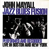 echange, troc John Mayall, Larry Taylor - Jazz Blues Fusion Performed : Recorded Live In Boston & New York
