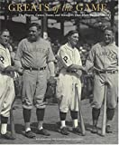 img - for Greats of the Game: The Players, Games, Teams, and Managers That Made Baseball History book / textbook / text book