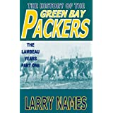 THE HISTORY OF THE GREEN BAY PACKERS - THE LAMBEAU YEARS - PART ONE