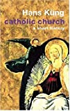 Catholic Church (A Short History) (0297646389) by Kung, Hans