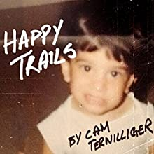 Happy Trails (       UNABRIDGED) by Cam Terwilliger Narrated by Fleet Cooper