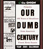 img - for The Onion's Our Dumb Century 2001 Calendar book / textbook / text book