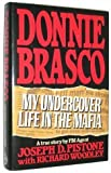 Donnie Brasco: My Undercover Life in the Mafia By Joseph D. Pistone, Richard Woodley