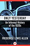Only Yesterday: An Informal History o…