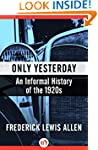 Only Yesterday: An Informal History o...