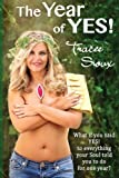 img - for The Year of YES!: What if you said YES! to everything your Soul told you to do for one year? by Tracee Sioux (2014-11-02) book / textbook / text book