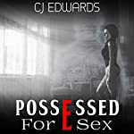 Possessed for Sex: Ghost Sex, Book 2 | C J Edwards