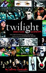 Twilight- Directors Notebook- The Story of How We Made the Movie Based on the Novel by Stephenie Meyer