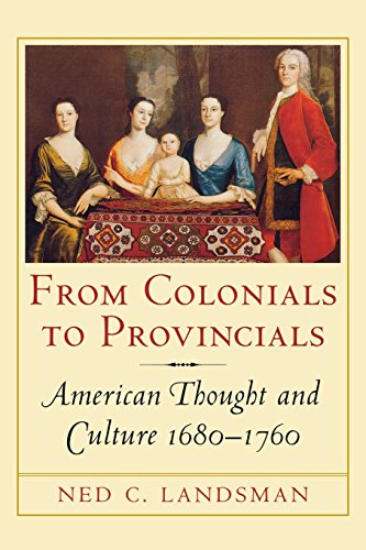 From Colonials to Provincials: American Thought and Culture 1680 1760 (Cornell Paperbacks)
