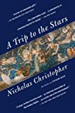 Nicholas Christopher A Trip to the Stars