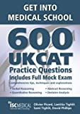 Cover of Get into Medical School - 600 UKCAT Practice Questions. Includes Full Mock Exam, comprehensive tips, techniques and explanations. by Olivier Picard Laetitia Tighlit Sami Tighlit David Phillips 1905812094