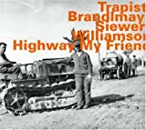 Trapist - Highway My Friend