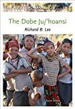 img - for The Dobe Ju/'Hoansi (Case Studies in Cultural Anthropology) book / textbook / text book