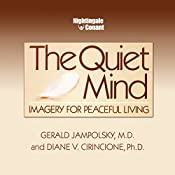 The Quiet Mind: Imagery for Peaceful Living | Gerald G. Jampolsky, M.D., Diane V. Cirincione, Ph.D.