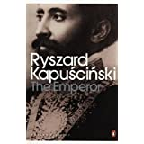 The Emperor: Downfall of an Autocrat (Penguin Classics)by Ryszard Kapuscinski