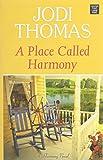 A Place Called Harmony: A Harmony Novel (Center Print Large Print)