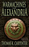 Warmachines of Alexandria (Alexandrian Saga Book 4)