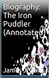 img - for Biography: The Iron Puddler (Annotated) book / textbook / text book