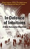 In Defense of Intuitions: A New Rationalist Manifesto