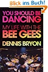 You Should Be Dancing: My Life With t...