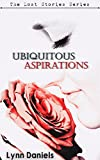 Ubiquitous Aspirations (The Lost Stories Book 1)