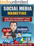 Social Media Marketing: How You Can M...
