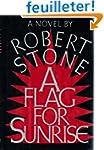 A Flag for Sunrise: A Novel