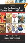 The Professional Bartender's Handbook...