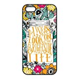 Colorful Floral always look on the bright side of life Apple iphone 5/5s(TPU) Best Durable Silicon Case Cover