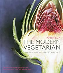 the modern Vegetarian: Food adventures for the contemporary palate