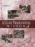 AI Game Programming Wisdom 4 (AI Game Programming Wisdom (W/CD))
